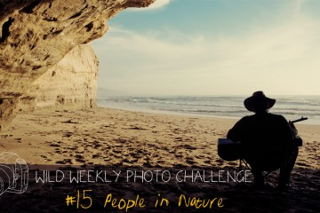 Wild Weekly Photo Challenge #15 - People in Nature