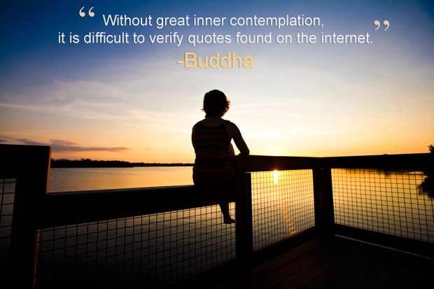 Buddha Never Said That The Truth Behind Travel Quotes